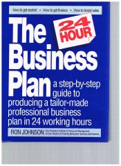 The Business Plan a step-by-step guide to producing a tailor-made professional business plan in 24 working hours