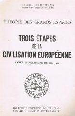 Théorie des Grands Espaces – Trois Étapes de la Civilisation Européenne – Année Universitaire de 1963-1964