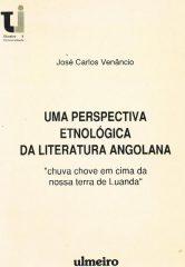 """Uma perspectiva Etnológica da Literatura Angolana – """"chuva chove em cima da nossa terra de Luanda"""""""