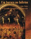 Um Buraco no Inferno – João Pinto o lavrador heresiarca e a Inquisição