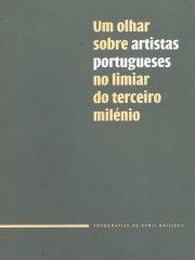 Um olhar sobre artistas portugueses no limiar do terceiro milénio