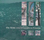 Vila Verde: Uma etnografia no presente