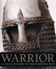 Warrior a visual history of the fighting man