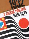 1932 - A Guerra Paulista (O Ciclo de Vargas - volume v)