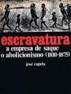 Escravatura a empresa de saque o abolicionismo (1810-1875)