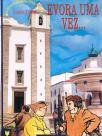 Évora uma vez... Histórias da Segunda Cidade do Reino 1480/1580