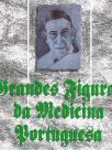 Grandes Figuras da Medicina Portuguesa