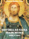 História da Baixa Idade Média 1066 a 1453