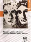 Máscaras, Vozes e Gestos: nos caminhos do teatro clássico