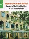 Modelle fur humanes wohnen - Moderne Stadtarchitektur in den niederlanden