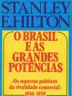 O Brasil e as grandes potências - Os apectos politicos da rivalidade comercial - 1930-1939