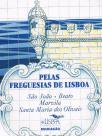Pelas Freguesias de Lisboa - São João / Beato / Marvila / Santa Maria dos Olivais