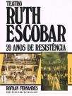 Teatro Ruth Escobar 20 anos de Resistência