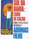 Sul da Bahia: Chão de Cacau (uma civilização regional)