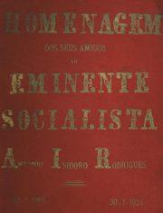 Homenagem dos seus amigos ao Eminente Socialista António Isidoro Rodrigues