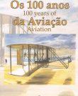 Os 100 anos da Aviação