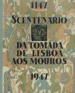 1147 8º Sentenário da Tomada de Lisboa aos Mouros
