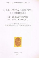 A Biblioteca Municipal de Coimbra no Cinquentenário da Sua Criação