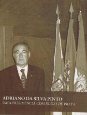 Adriano da Silva Pinto uma Presidência com Bodas de Prata