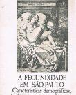 A Fecundidade em S. Paulo – Características demográficas, biológicas e sócio-economicas