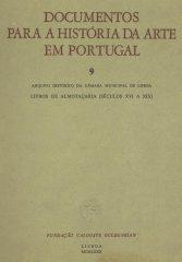 Documentos para a história da arte em Portugal – Arquivo Histórico da Câmara Municipal de Lisboa – Livros de Almotaçaria (Séculos XVI a XIX)