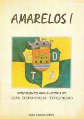Amarelos! – Apontamentos para a história do Clube Desportivo de Torres Novas