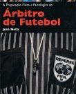 A preparação física e psicológica do Árbitro de Futebol