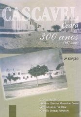 Cascavel Ceará 300 anos