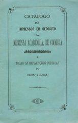 Catalogo dos Impressos em Deposito na Imprensa Académica, de Coimbra – oferecido as todas as repartições públicas do reino e ilhas