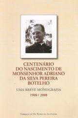 Centenário do Nascimento de Monsenhor Adriano da Silva Pereira Botelho
