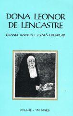 Dona Leonor de Lencastre – Grande Rainha e Cristã Exemplar