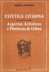 Estética Citadina Anotações Sobre Aspectos Artisticos e Pitorêscos de Lisboa