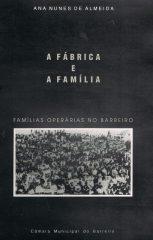 A Fábrica e a Família – Famílias Operárias no Barreiro