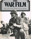 The War Film the illustrated history of the movies