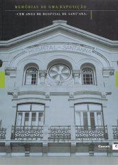 Memórias de Uma Exposição * Cem Anos de Hospital de Sant'Ana *