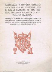 Ilustração à História Genealógica dos Reis de Portugal, por D.Tomás Caetano de bem, Clérigo Regular e Cronista da Real Casa de Bragança