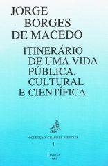 Jorge Borges de Macedo – Itinerário de uma vida pública, cultural e científica