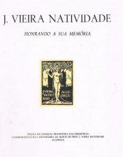 J.Vieira Natividade Honrando a sua memória