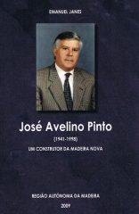 José Avelino Pinto (1941-1998) Um Construtor da Madeira Nova