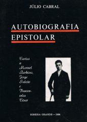 Autobiografia Epistolar – Cartas a Manuel Barbosa, Jorge Falcão e Vasconcelos César