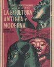 La Escultura Antigua y Moderna