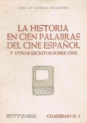 La Historia en Cien Palbras Del Cine Español Y Otros Escritos Sobre Cine