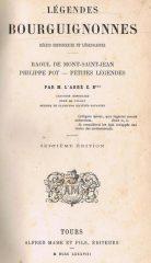 Légendes Bourguignonnes – Récits Historiques et Légendaires – Rauol de Mont-Saint-Jean Philippe Pot – Petites Légendes