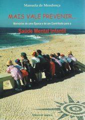 Mais Vale Prevenir – Memórias de uma época e de um contributo para a saúde mental infantil