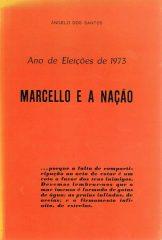 Ano de Eleições de 1973 – Marcelo e a Nação