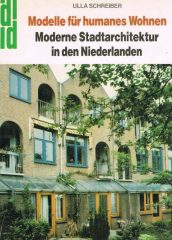 Modelle fur humanes wohnen – Moderne Stadtarchitektur in den niederlanden
