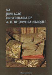 Na Jubilação Universitária de A.H.de Oliveira Marques