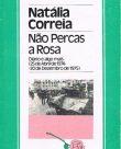 Não Percas a Rosa – Diário e algo mais (25 de Abril de 1974 – 20 de Dezembro de 1975