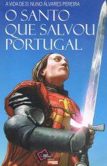A vida de D.Nuno Álvares Pereira – O santo que salvou Portugal