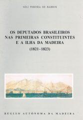 Os Deputados Brasileiros nas primeiras constituintes e a Ilha da Madeira (1821-1823)